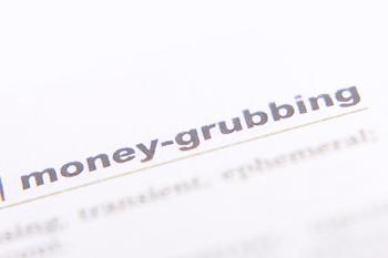 moneygrubbing